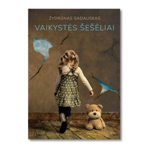 Vaikystės šešėliai - Žydrūnas Sadauskas knyga
